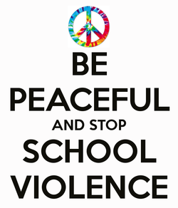 BE PEACEFUL AND STOP SCHOOL VIOLENCE