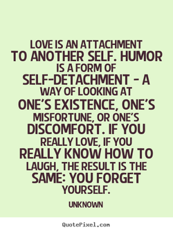 LOVE IS AN ATTACHMENT 