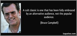 A cult classic is one that has been fully embraced 