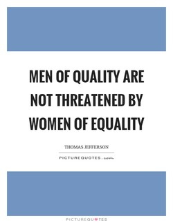 MEN OF QUALITY ARE 