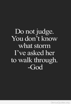 Do not judge. 