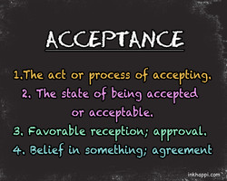 ACCEPTANCE 1. T ke ace or process of accepEtR9. 2. T ke seabe of beth9 accep&ed or accep&QbLe« S. Favorable recepEtoÅ,' QPPTOVQLQ 4Q BeLtef tÅ soMeEktÅ9,' agreepMebA& inkhappi.com