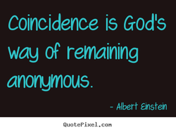 Coincidence is Gods 