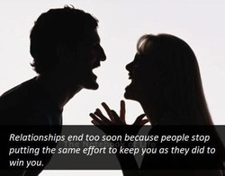 Relationships end too soon because people stop 