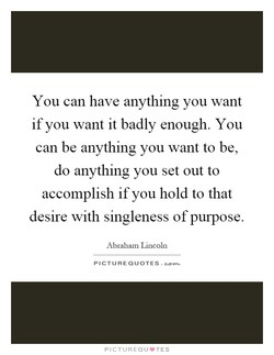 You can have anything you want 