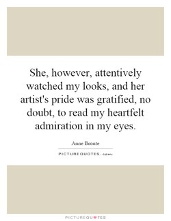 She, however, attentively 