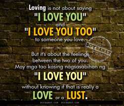Loving is not about saying 