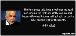 The Paris peace talks kept a roof over my head 