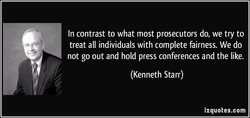 In contrast to what most prosecutors do, we try to 