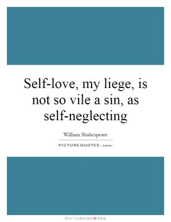 Self-love, my liege, is 