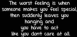 The wors+ feeling is when 