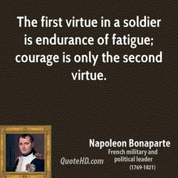 The first virtue in a soldier 