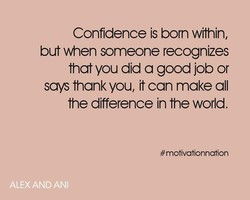 Confidence is born within, 