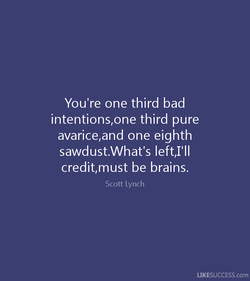 You're one third bad 