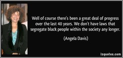 Well of course there's been a great deal of progress 