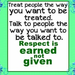 Treat people the way 