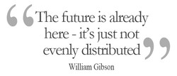 The future is already 