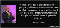 It takes a great deal of character strength to 