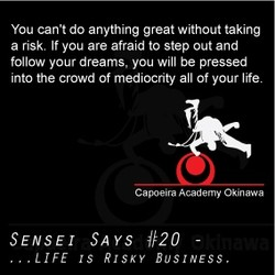 You can't do anything great without taking 