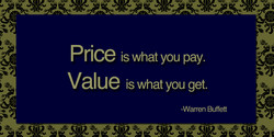 Price is what you pay. 
