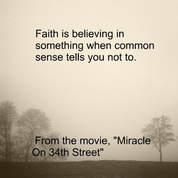 Faith is believing in 