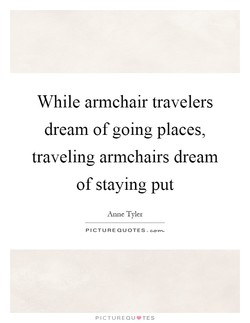 While armchair travelers 