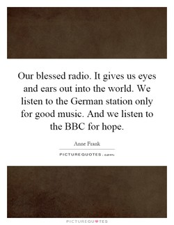 Our blessed radio. It gives us eyes 