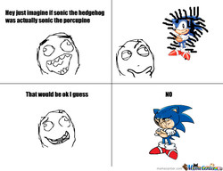 Hey just imagine if sonic the hedgehog 