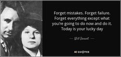Forget mistakes. Forget failure. 