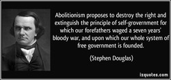 Abolitionism proposes to destroy the right and 