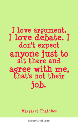 I love argument, 
