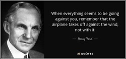 When everything seems to be going 