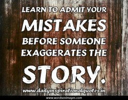 LEARN TO ADMIT YOUR 