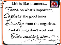 Life is like a camera... 