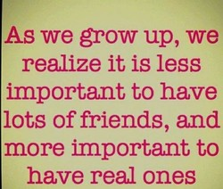 As we grow up, we 