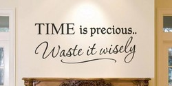 TIME is precious..