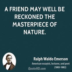 A FRIEND MAY WELL BE 