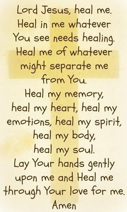 Lord Jesus, heal me. 