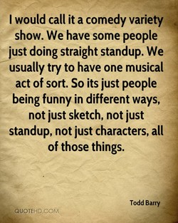 I would call it a comedy variety 