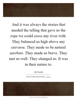 And it was always the stories that 