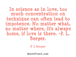 In science as in love, too 