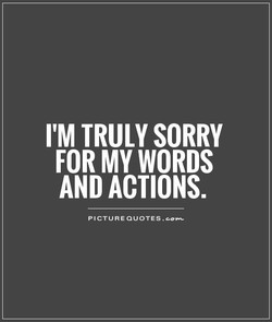 I'M TRULY SORRY 