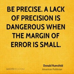 BE PRECISE. A LACK 