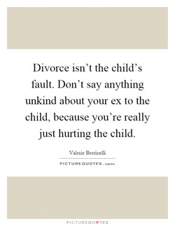 Divorce isn't the child's 