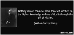 Nothing reveals character more than self-sacrifice. So 