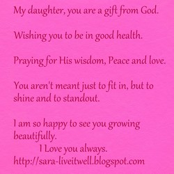 My daughter, you are a gift from God. 