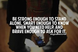 BE STRONG ENOUGH TO STAND 