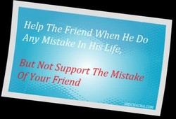 Help The Friend When He Do 