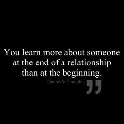 You learn more about someone 