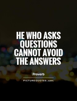 HE WHO ASKS 